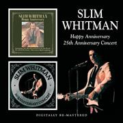 Click here for more info about 'Slim Whitman - Happy Anniversary / 25th Anniversary Concert'
