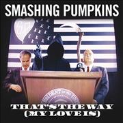 Click here for more info about 'Smashing Pumpkins - That's The Way (My Love Is)'