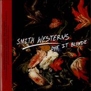 Click here for more info about 'Smith Westerns - Dye It Blonde'