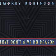 Click here for more info about 'Smokey Robinson - Love Don't Give No Reason'