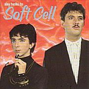 Click here for more info about 'Soft Cell - Say Hello To'