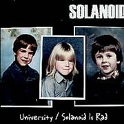 Click here for more info about 'Solanoid - University / Solanoid Is Rad'