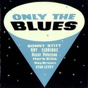 Click here for more info about 'Sonny Stitt - Only The Blues'