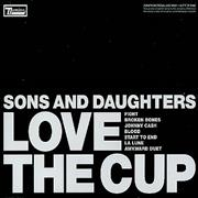 Click here for more info about 'Sons And Daughters - Love The Cup'