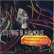 Click here for more info about 'Sophie B Hawkins - Tongues And Tails'