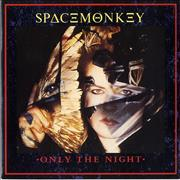 Click here for more info about 'Space Monkey - Only The Night'