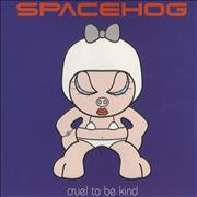 Click here for more info about 'Spacehog - Cruel To Be Kind'