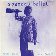 Click here for more info about 'Spandau Ballet - Only When You Leave'
