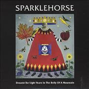 Click here for more info about 'Sparklehorse - Dreamt For Light Years In The Belly Of A Mountain'