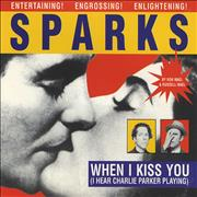 Click here for more info about 'Sparks - When I Kiss You [I Hear Chalie Parker Playing]'