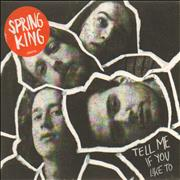 Click here for more info about 'Spring King - Tell Me If You Like To'