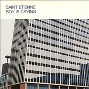 Click here for more info about 'St Etienne - Boy Is Crying'