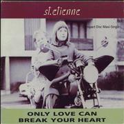 Click here for more info about 'St Etienne - Only Love Can Break Your Heart'