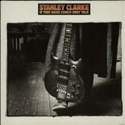 Click here for more info about 'Stanley Clarke - If This Bass Could Only Talk'