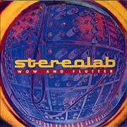 Click here for more info about 'Stereolab - Wow And Flutter'