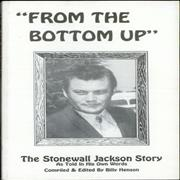 Stonewall Jackson From The Bottom Up - The Stonewall Jackson Story USA book