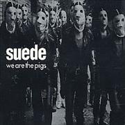 Click here for more info about 'Suede - We Are The Pigs'