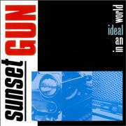 Click here for more info about 'Sunset Gun - In An Ideal World'