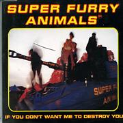 Click here for more info about 'Super Furry Animals - If You Don't Want Me To Destroy You'