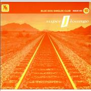 Click here for more info about 'Super J Lounge - Blue Dog Singles Club Issue No 10'