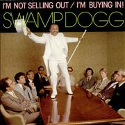 Click here for more info about 'Swamp Dogg - I'm Not Selling Out / I'm Buying In'