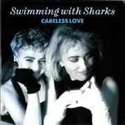 Click here for more info about 'Swimming With Sharks - Careless Love'