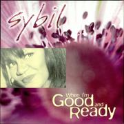 Click here for more info about 'Sybil - When I'm Good And Ready'