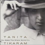 Click here for more info about 'Tanita Tikaram - You Make The Whole World Cry'