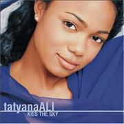Click here for more info about 'Tatyana Ali - Kiss The Sky'