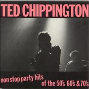 Click here for more info about 'Ted Chippington - Non Stop Party Hits Of The 50's 60's & 70's'