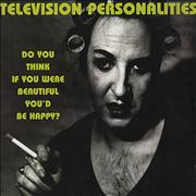 Click here for more info about 'Television Personalities - Do You Think If You Were Beautiful You'd Be Happy?'