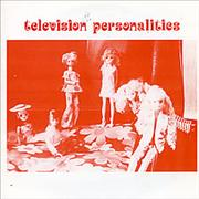 Click here for more info about 'Television Personalities - I Still Believe In Magic'