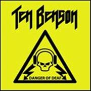 Click here for more info about 'Ten Benson - Danger Of Deaf'