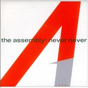 Click here for more info about 'The Assembly - Never Never'