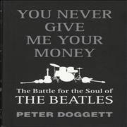 The Beatles You Never Give Me Your Money: The Battle For The Soul Of The Beatles UK book