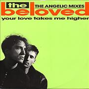Click here for more info about 'The Beloved - Your Love Takes Me Higher - Angelic Mixes'