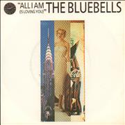 Click here for more info about 'The Bluebells - All I Am (Is Loving You)'