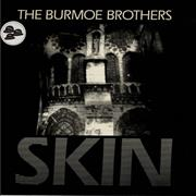 Click here for more info about 'The Burmoe Brothers - Skin'