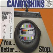 Click here for more info about 'The Candyskins - You Better Stop'