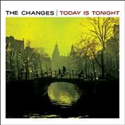 Click here for more info about 'The Changes - Today Is Tonight'