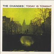 Click here for more info about 'The Changes - Today Is Tonight '