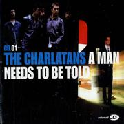 Click here for more info about 'The Charlatans (UK) - A Man Needs To Be Told - CD1'
