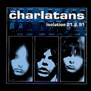 Click here for more info about 'The Charlatans (UK) - Isolation 21.2.91'