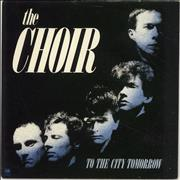 Click here for more info about 'The Choir (80S) - To The City Tomorrow'