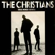 Click here for more info about 'The Christians - Ideal World Remix'