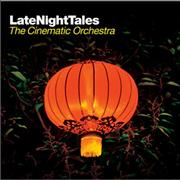 Click here for more info about 'The Cinematic Orchestra - Late Night Tales'