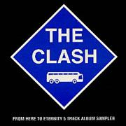 Click here for more info about 'The Clash - From Here To Eternity Sampler'