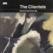 Click here for more info about 'The Clientele - Since K Got Over Me'
