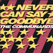 Click here for more info about 'The Communards - Never Can Say Goodbye'