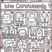Click here for more info about 'The Communards - You Are My World'